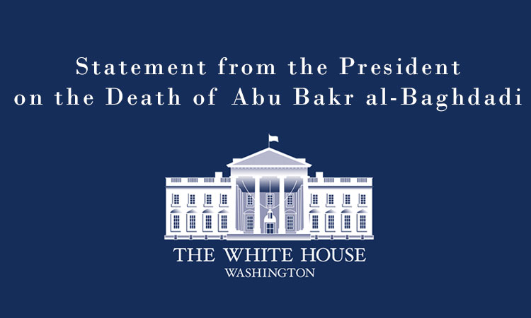 Statement from the President on the Death of Abu Bakr al-Baghdadi