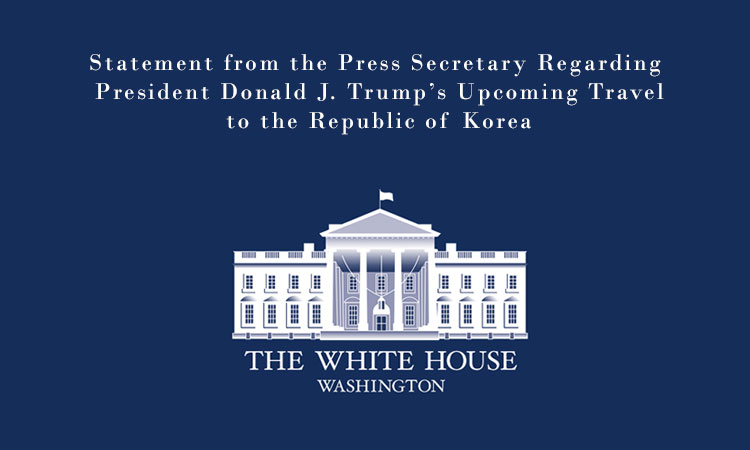Statement from the Press Secretary Regarding President Donald J. Trump's Upcoming Travel to the Republic of Korea