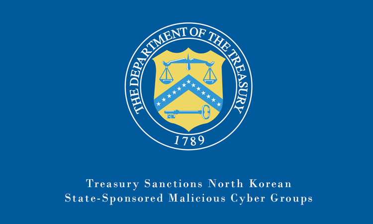 Treasury Sanctions North Korean State-Sponsored Malicious Cyber Groups