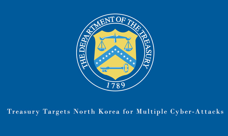 Treasury Targets North Korea for Multiple Cyber-Attacks