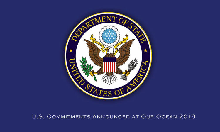 U.S. Commitments Announced at Our Ocean 2018
