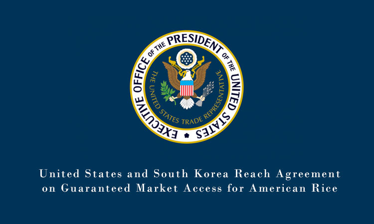 United States and South Korea Reach Agreement on Guaranteed Market Access for American Rice