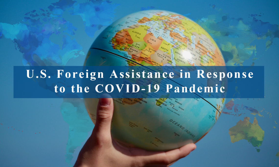 U.S. Foreign Assistance in Response to the COVID-19 Pandemic