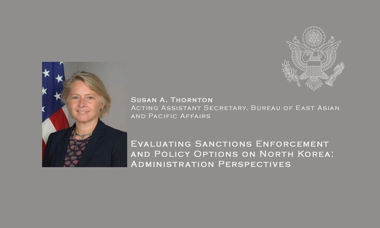 Evaluating Sanctions Enforcement and Policy Options on North Korea: Administration Perspectives