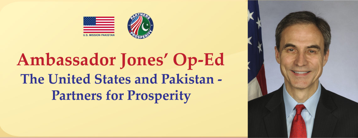 Former Ambassador Jones' Op-Ed: Partners for Prosperity #USPAK