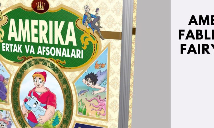 American Fables and Fairytales for the First Time in Uzbek