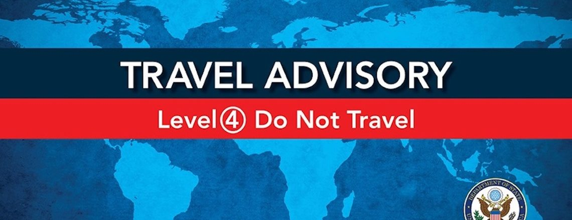 Global Level 4 Health Advisory – Do Not Travel