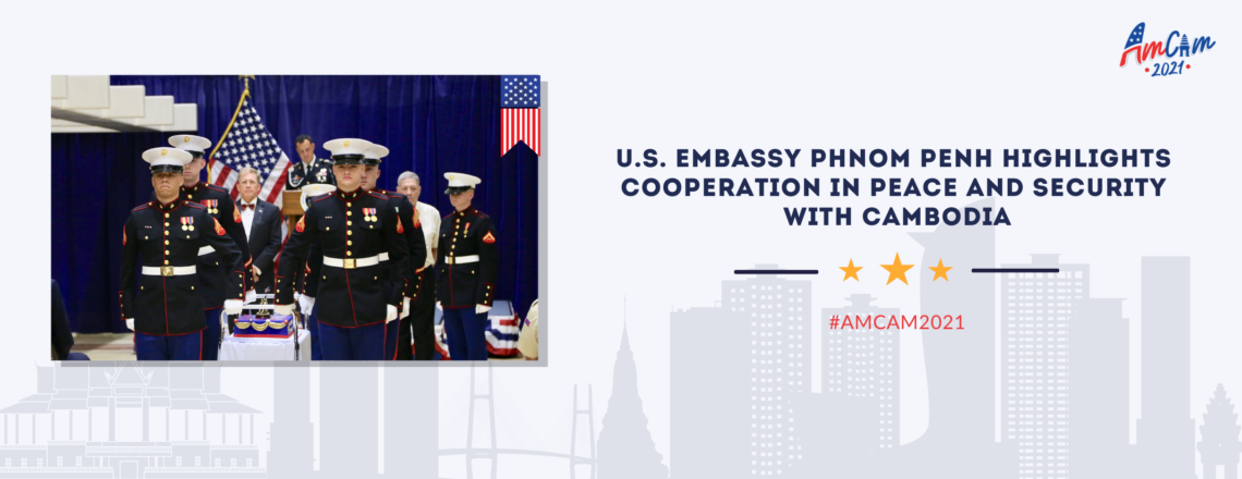 U.S. Embassy Phnom Penh Highlights cooperation in Peace and Security with Cambodia
