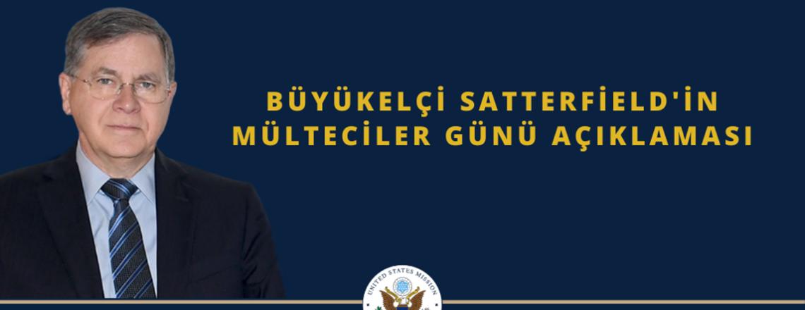 Büyükelçi Satterfield'ın Dünya Mülteciler Günü Açıklaması
