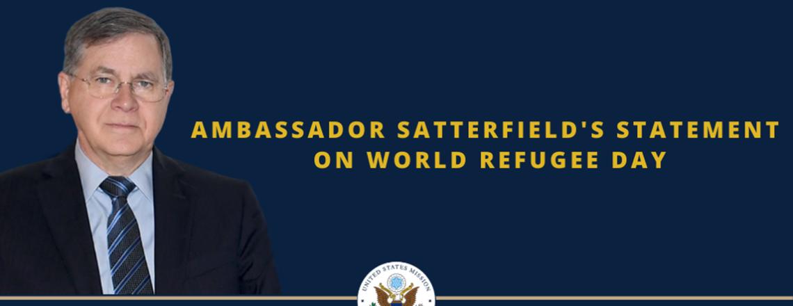 Ambassador Satterfield's Statement on World Refugee Day